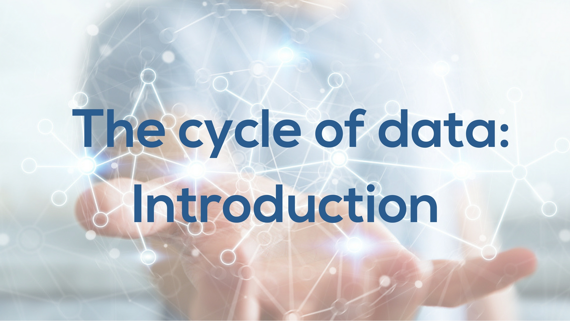 New study! The cycle of data: Introduction